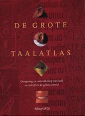 De grote taalatlas : oorsprong en ontwikkeling van taal en schrift in de gehele wereld