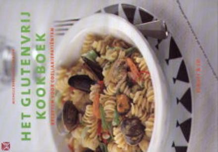 Het glutenvrij kookboek : recepten voor coeliakiepatiënten