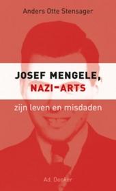 Josef Mengele, nazi-arts : zijn leven, zijn misdaden