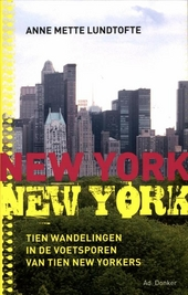 New York, New York : tien wandelingen in de voetsporen van tien New Yorkers