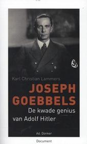 Joseph Goebbels : Hitlers kwade genius