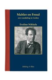 Mahler en Freud : een wandeling in Leiden