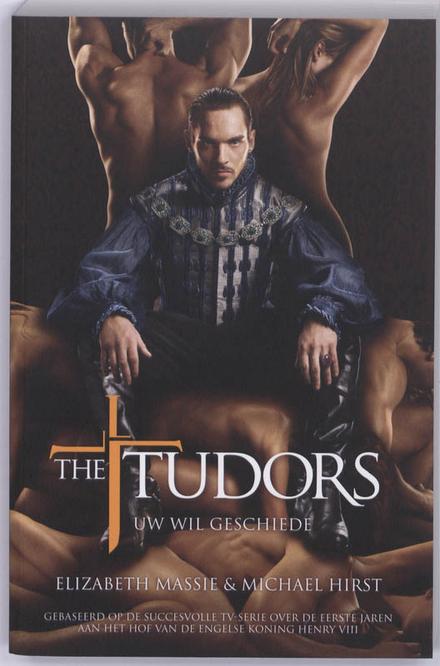 The Tudors : uw wil geschiede