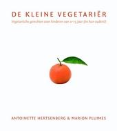 De kleine vegetariër : vegetarische gerechten voor kinderen van 0-15 jaar (en hun ouders!)