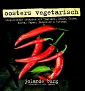 Oosters vegetarisch : inspirerende recepten uit Thailand, India, China, Korea, Japan, Indonesië & Vietnam