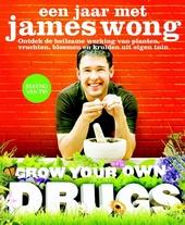 Een jaar met James Wong : grow your own drugs