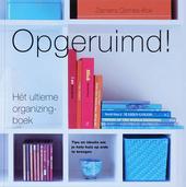 Opgeruimd! : hét ultieme organizingboek