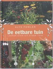 De eetbare tuin : lekker eten uit eigen tuin