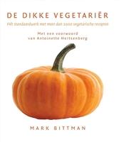 De dikke vegetariër : hét standaardwerk met meer dan 2000 vegetarische recepten