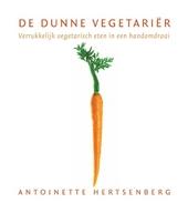 De dunne vegetariër : verrukkelijk vegetarisch eten in een handomdraai