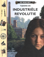 Zo was het tijdens de industriële revolutie