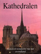 Kathedralen : honderd wonderen van het avondland