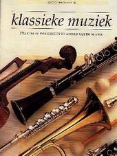Encyclopedie van de klassieke muziek : praktische inleiding in de wereld van de muziek