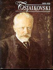 Tsjaikovski 1840-1893 : een componistenleven in beeld