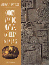 Goden van de Maya's, Azteken en Inca's