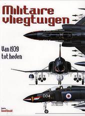 Militaire vliegtuigen van 1939 tot heden