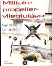 Militaire propellervliegtuigen : van 1914 tot heden