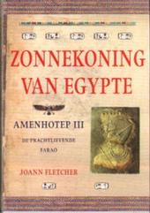 Zonnekoning van Egypte : Amenhotep III