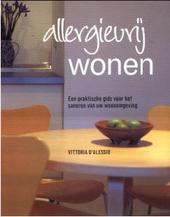 Allergievrij wonen : een praktische gids voor het saneren van uw woonomgeving