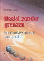 Heelal zonder grenzen : het Omniversumboek van de ruimte