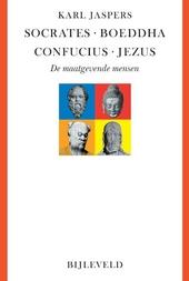 Socrates, Boeddha, Confucius, Jezus : de maatgevende mensen