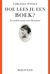 Hoe lees je een boek? en andere essays over literatuur