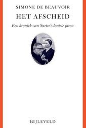 Het afscheid : een kroniek van Jean-Paul Sartre's laatste jaren & gesprekken over literatuur, filosofie, politiek, ...