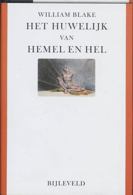 Het huwelijk van hemel en hel - Een meesterwerk als inleiding in het werk van William Blake