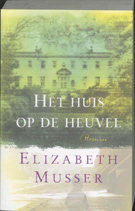 Het huis op de heuvel : roman