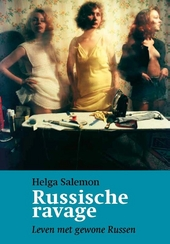 Russische ravage : leven met gewone Russen