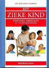 Het zieke kind : symptomen, eerste hulp en thuisverzorging