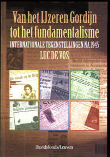 Van het IJzeren Gordijn tot het fundamentalisme : internationale tegenstellingen na 1945