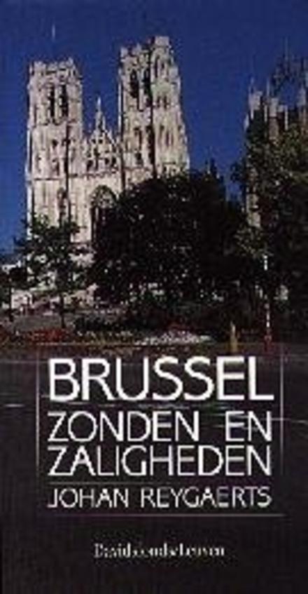 Brussel : zonden en zaligheden