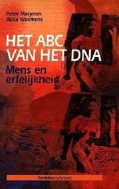 Het ABC van het DNA : mens en erfelijkheid