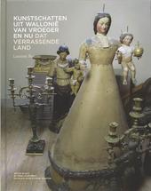 Kunstschatten uit Wallonië van vroeger en nu : dat verrassende land