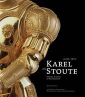 Karel de Stoute 1433-1477 : pracht en praal in Bourgondië