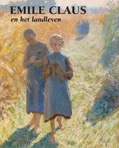 Emile Claus & het landleven