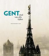Gent : stad van alle tijden
