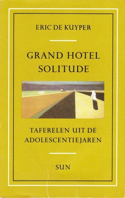 Grand Hotel Solitude : taferelen uit de adolescentiejaren