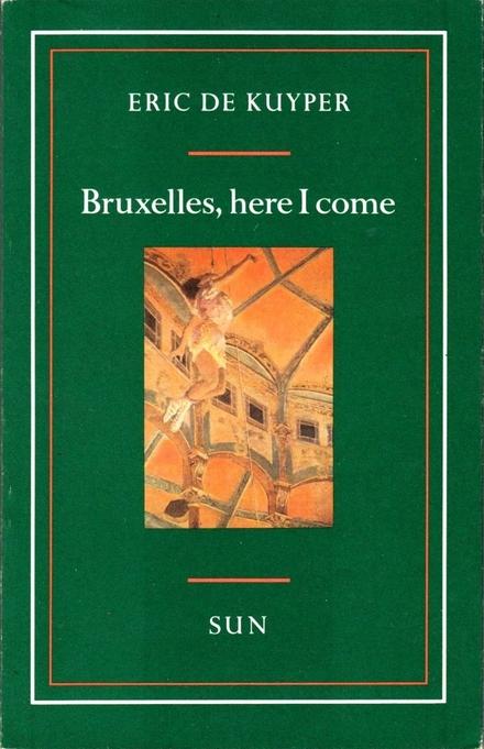 Bruxelles, here I come : nieuwe taferelen uit de Antwerpse en Brusselse tijd