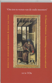 'Om iets te weten van de oude meesters' : de Vlaamse primitieven : herontdekking, waardering en onderzoek