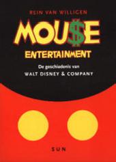 Mouse entertainment : de geschiedenis van Walt Disney en Company
