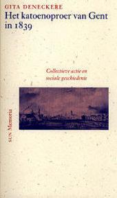 Het katoenoproer van Gent in 1839 : collectieve actie en sociale geschiedenis