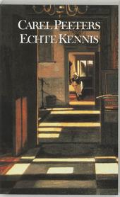 Echte kennis : essays over filosofie in literatuur