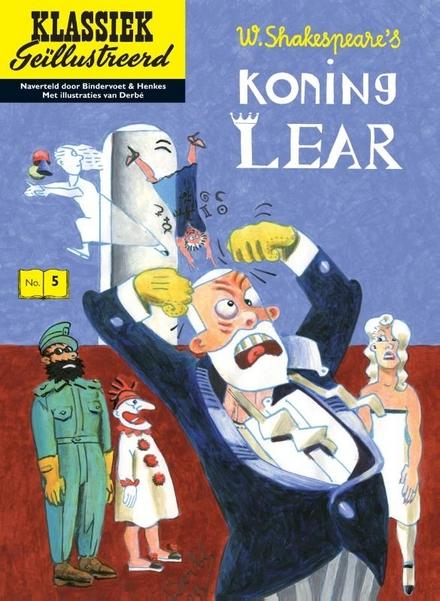 De tragedie van Koning Lear, gevolgd door The tragical historie of the fools are mad & Plutarchus, Waarom wij niet ...