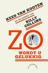 Zo wordt u gelukkig : Kees Van Kooten en de poëzie van Billy Collins