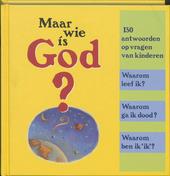 Maar wie is God ?