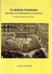 De idyllische Nederlanden : Antwerpen en de Nederlanden in de 16de eeuw