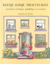 Keesje Kusje Troetelman : een boek vol kusjes, knuffeltjes en zoentjes