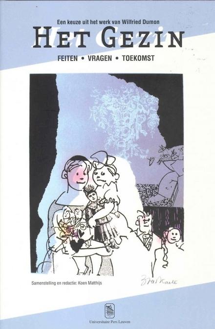 Het gezin : feiten, vragen, toekomst : een keuze uit het werk van Wilfried Dumon